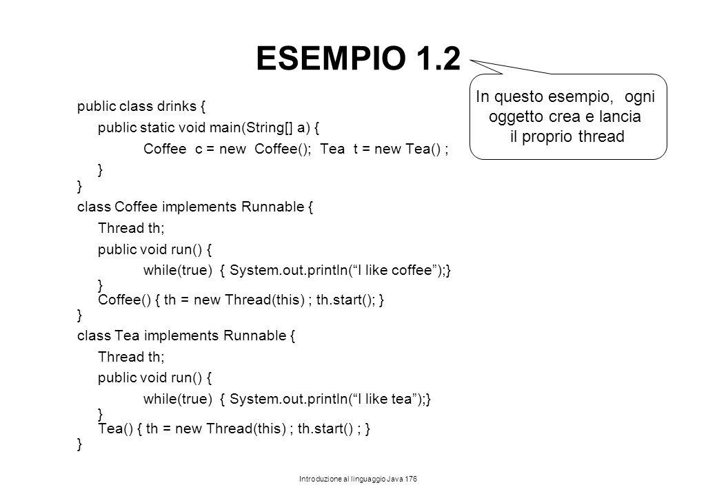 ESEMPIO 1.2 In questo esempio, ogni oggetto crea e lancia