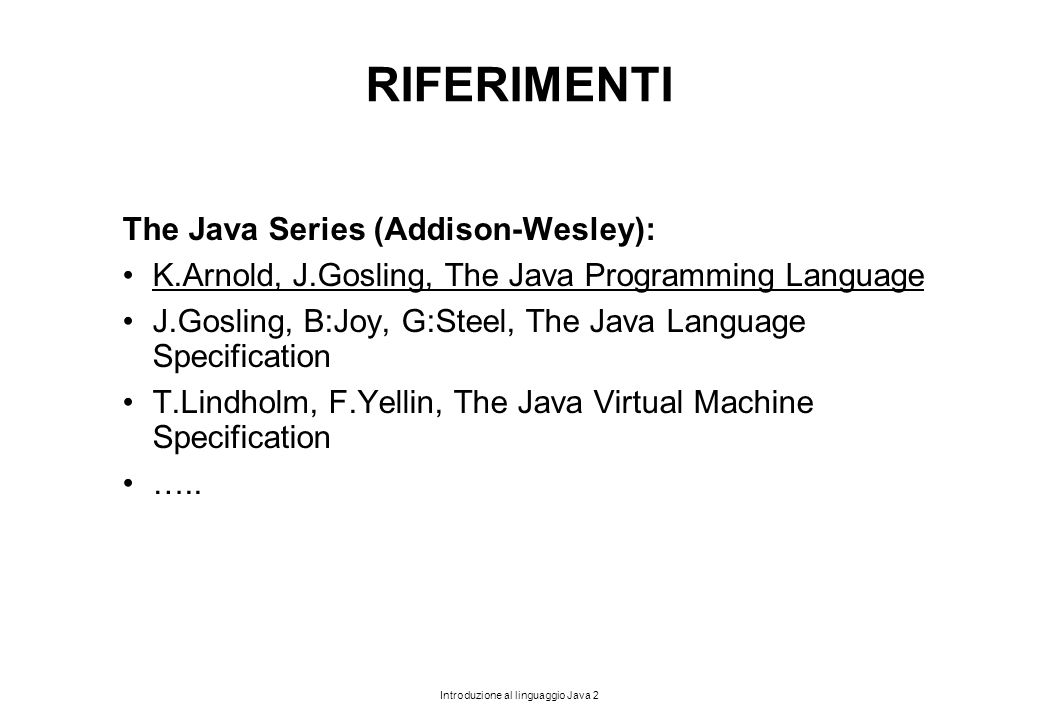 RIFERIMENTI The Java Series (Addison-Wesley):