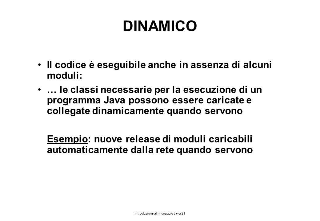 DINAMICO Il codice è eseguibile anche in assenza di alcuni moduli: