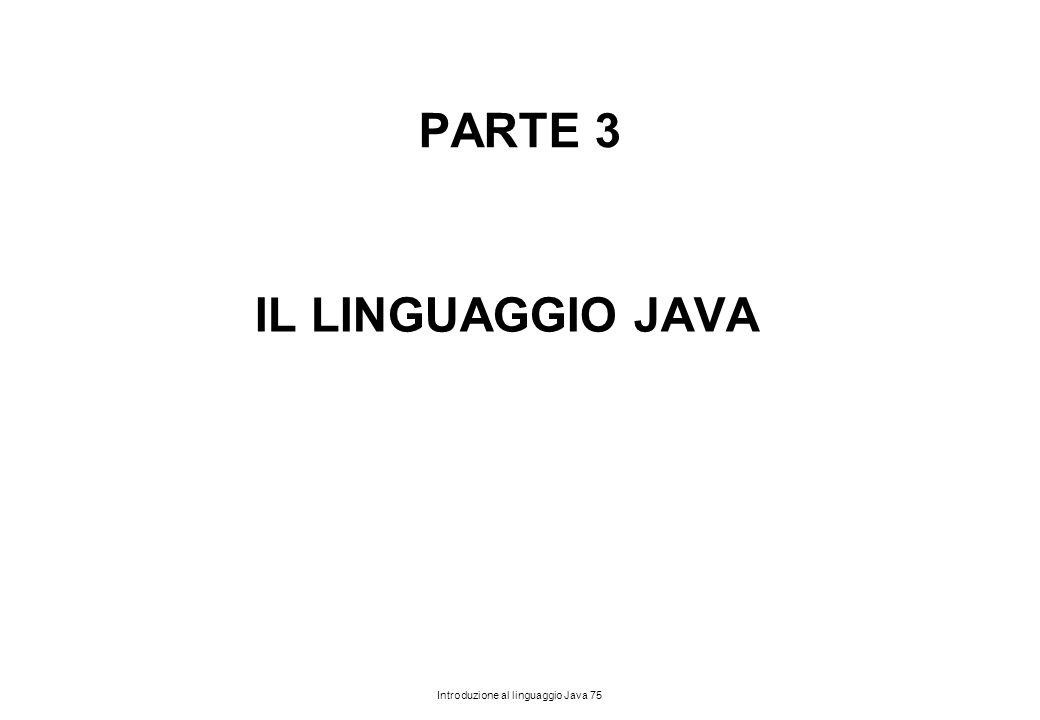 PARTE 3 IL LINGUAGGIO JAVA
