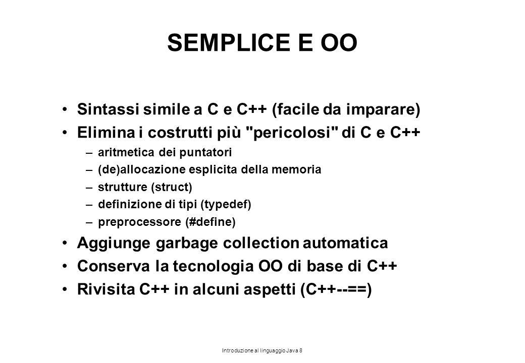 SEMPLICE E OO Sintassi simile a C e C++ (facile da imparare)