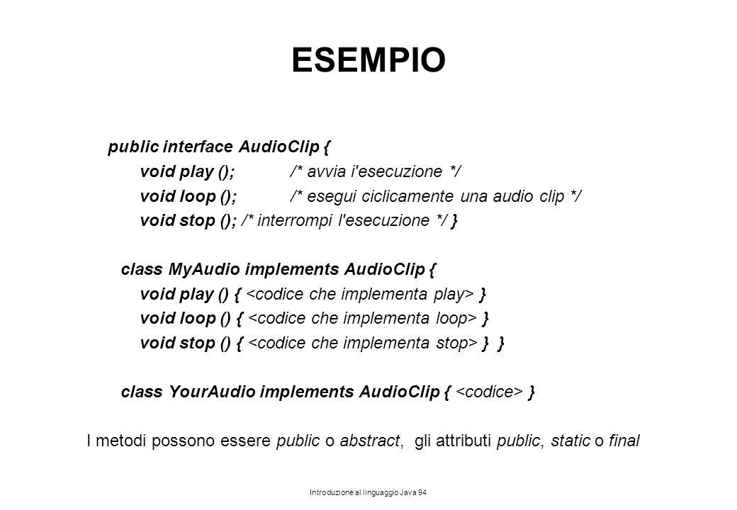 ESEMPIO public interface AudioClip {