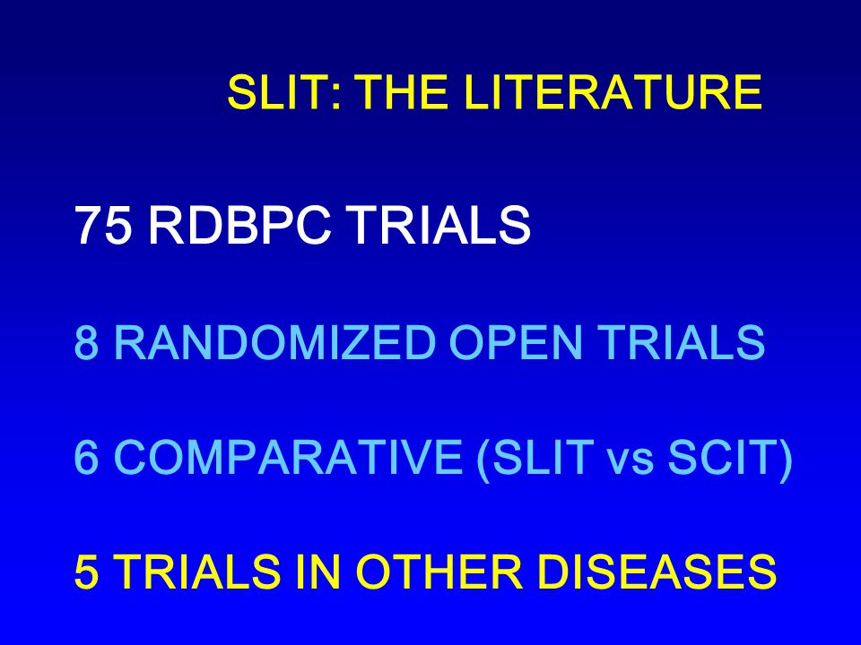 75 RDBPC TRIALS SLIT: THE LITERATURE 8 RANDOMIZED OPEN TRIALS