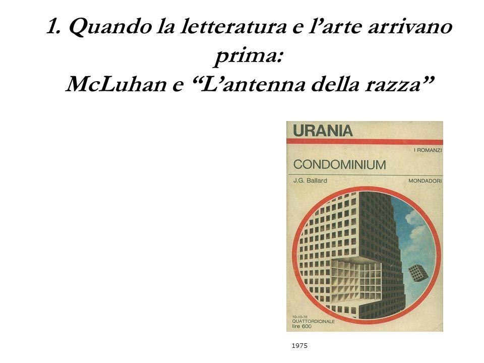 1. Quando la letteratura e l'arte arrivano prima: McLuhan e L'antenna della razza