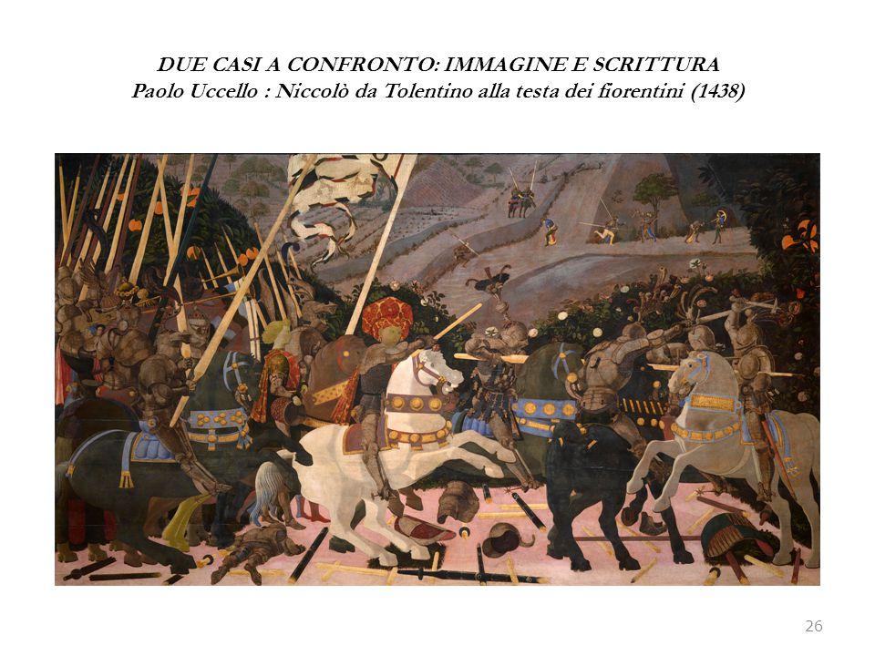 DUE CASI A CONFRONTO: IMMAGINE E SCRITTURA Paolo Uccello : Niccolò da Tolentino alla testa dei fiorentini (1438)