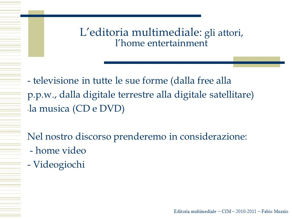 L'editoria multimediale: gli attori, l'home entertainment
