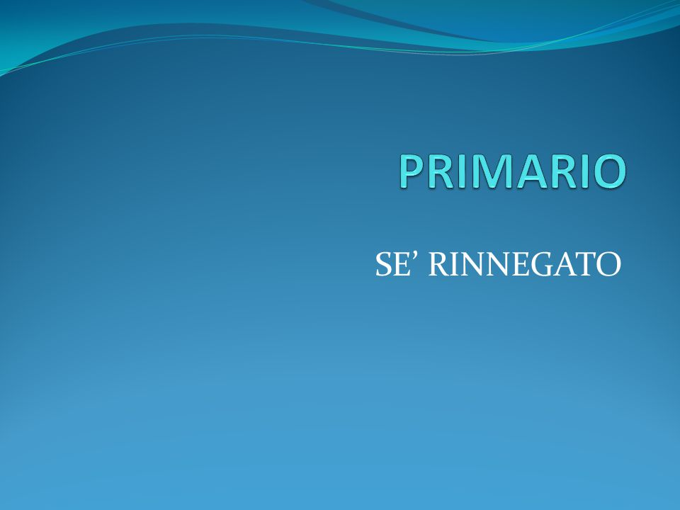 PRIMARIO SE' RINNEGATO