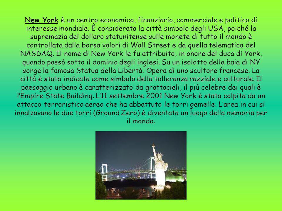 New York è un centro economico, finanziario, commerciale e politico di interesse mondiale.