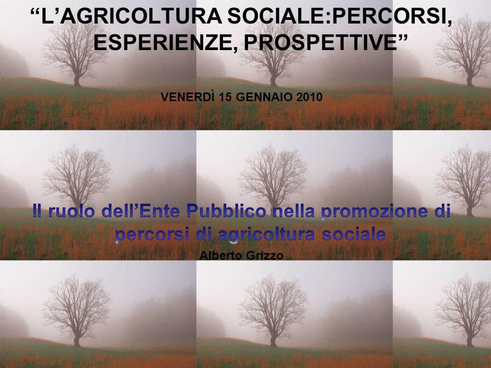 L'AGRICOLTURA SOCIALE:PERCORSI, ESPERIENZE, PROSPETTIVE