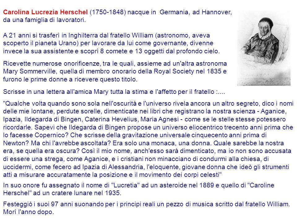 Carolina Lucrezia Herschel (1750-1848) nacque in Germania, ad Hannover, da una famiglia di lavoratori.