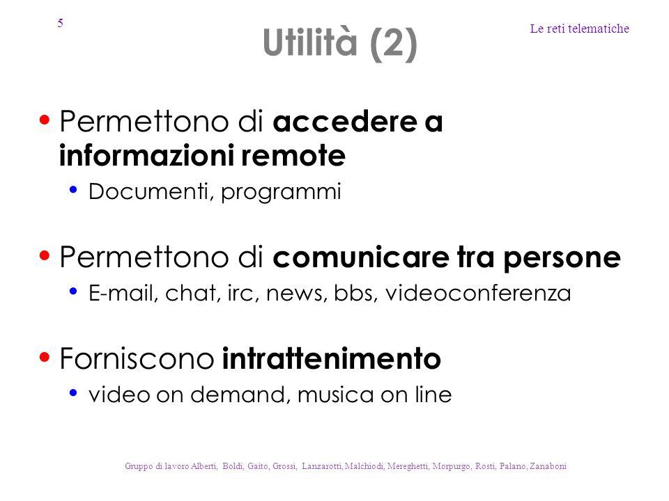 Utilità (2) Permettono di accedere a informazioni remote