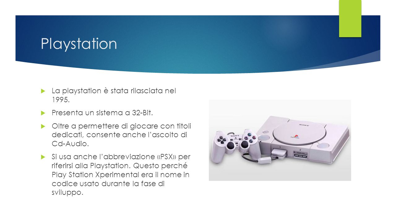 Playstation La playstation è stata rilasciata nel 1995.