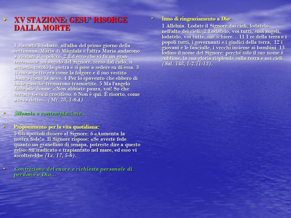 XV STAZIONE: GESU' RISORGE DALLA MORTE