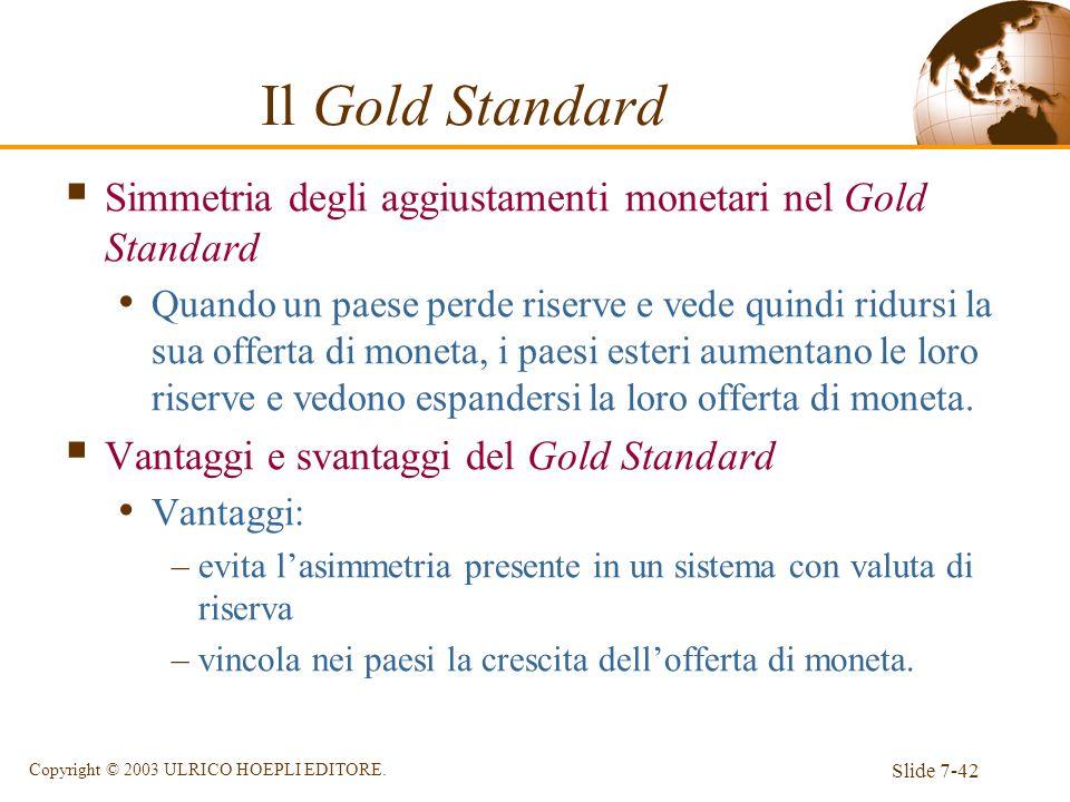 Il Gold Standard Simmetria degli aggiustamenti monetari nel Gold Standard.
