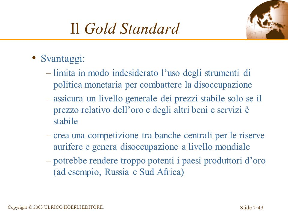 Il Gold Standard Svantaggi: