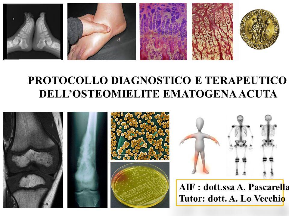 PROTOCOLLO DIAGNOSTICO E TERAPEUTICO DELL'OSTEOMIELITE EMATOGENA ACUTA