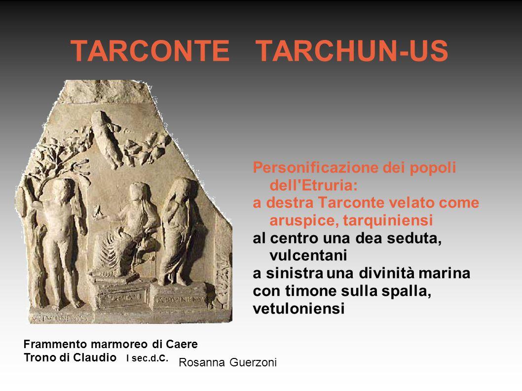 TARCONTE TARCHUN-US Personificazione dei popoli dell Etruria: