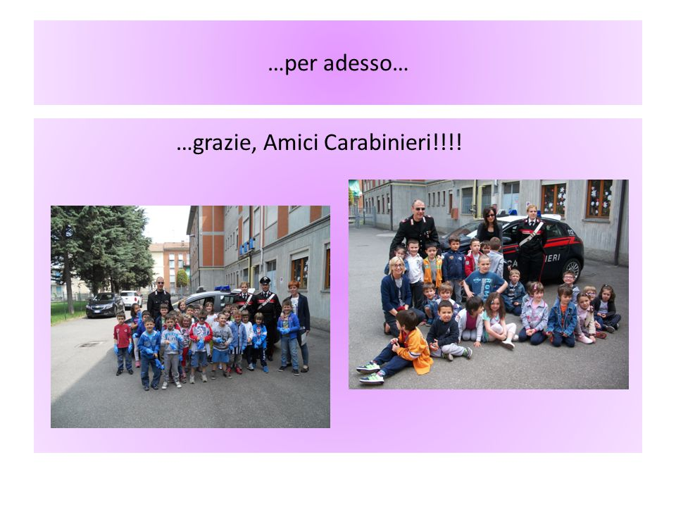 …grazie, Amici Carabinieri!!!!