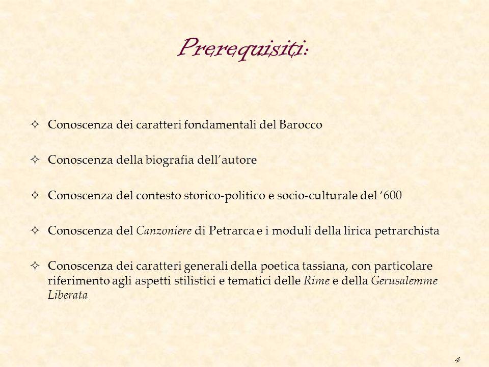 Prerequisiti: Conoscenza dei caratteri fondamentali del Barocco