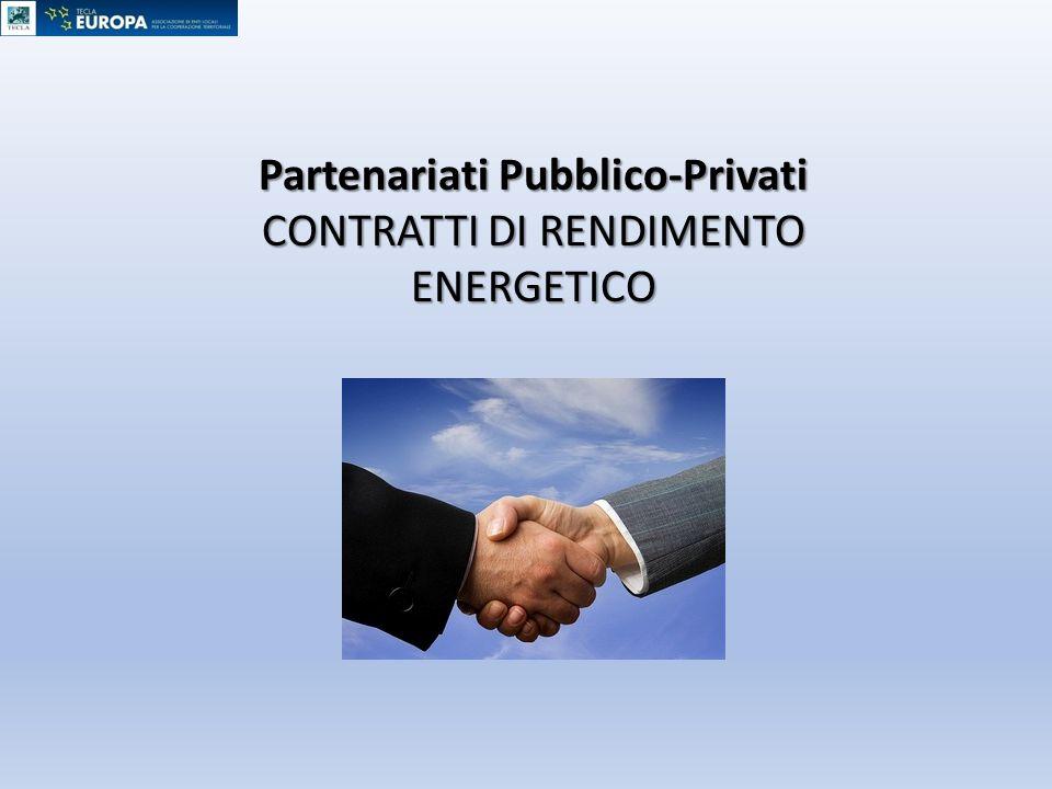 Partenariati Pubblico-Privati CONTRATTI DI RENDIMENTO ENERGETICO