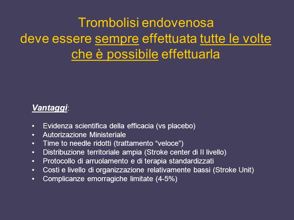 Trombolisi endovenosa deve essere sempre effettuata tutte le volte che è possibile effettuarla