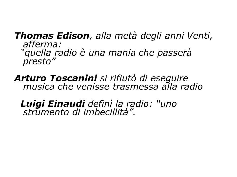 Thomas Edison, alla metà degli anni Venti, afferma: