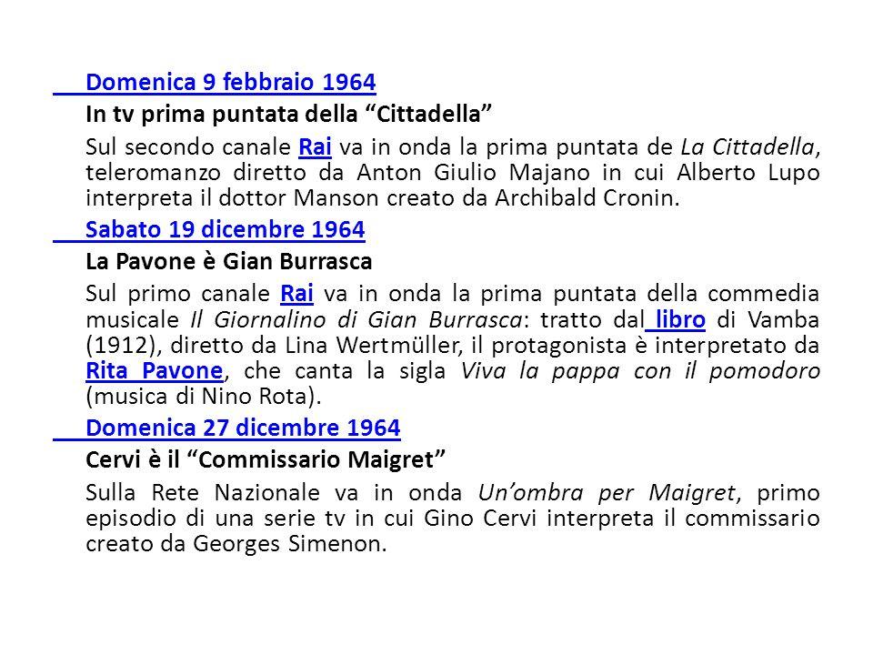 Domenica 9 febbraio 1964 In tv prima puntata della Cittadella