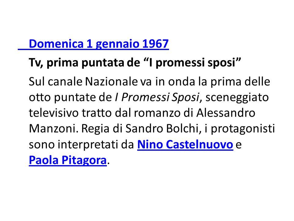 Domenica 1 gennaio 1967 Tv, prima puntata de I promessi sposi