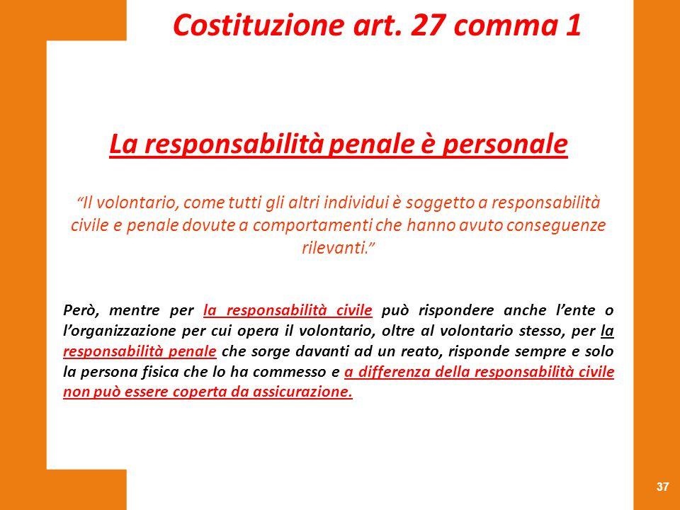 Costituzione art. 27 comma 1 La responsabilità penale è personale