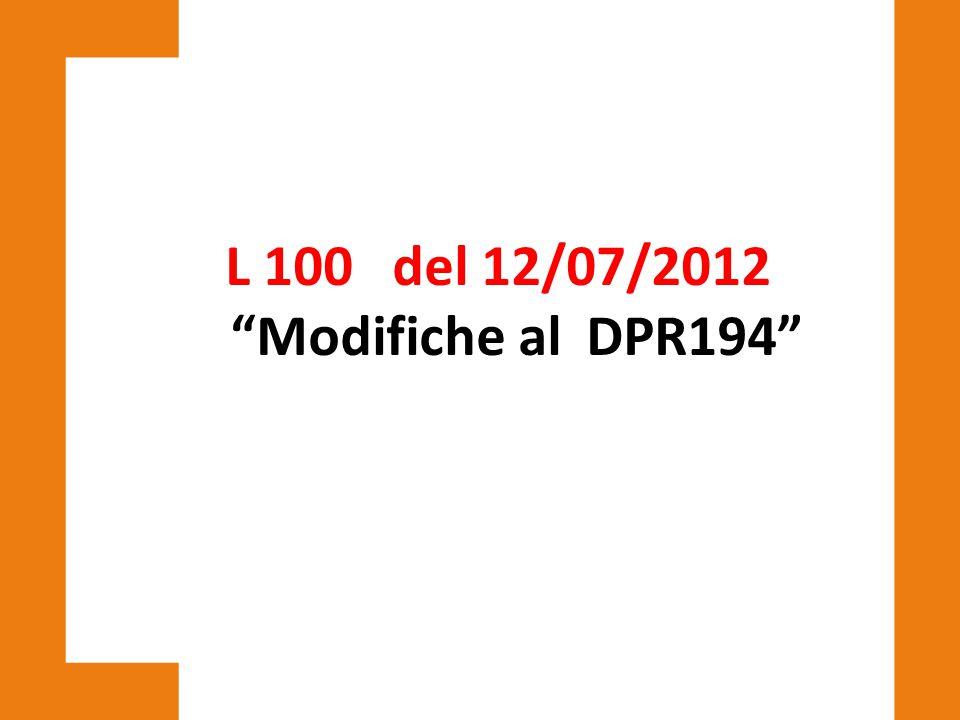 L 100 del 12/07/2012 Modifiche al DPR194