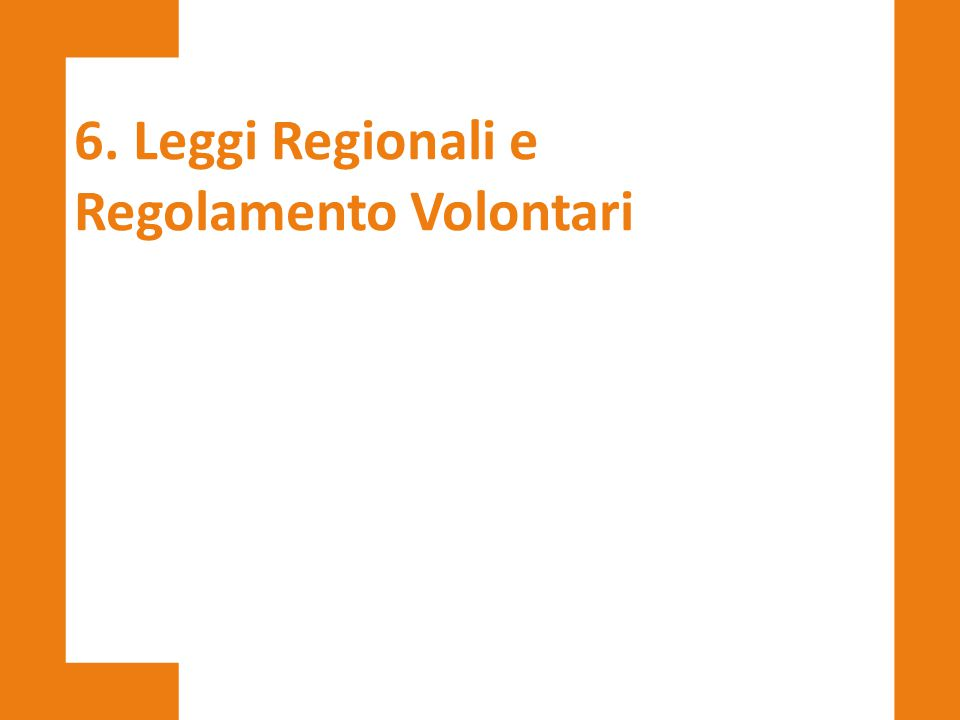 6. Leggi Regionali e Regolamento Volontari