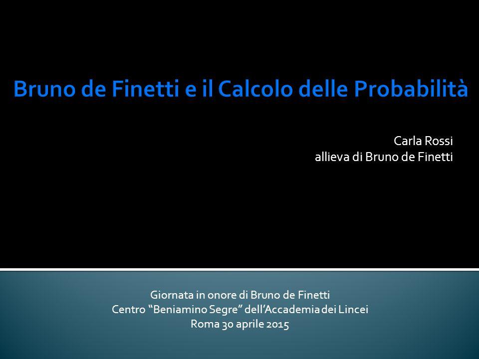 Bruno de Finetti e il Calcolo delle Probabilità