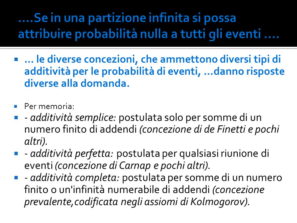 ….Se in una partizione infinita si possa attribuire probabilità nulla a tutti gli eventi ....