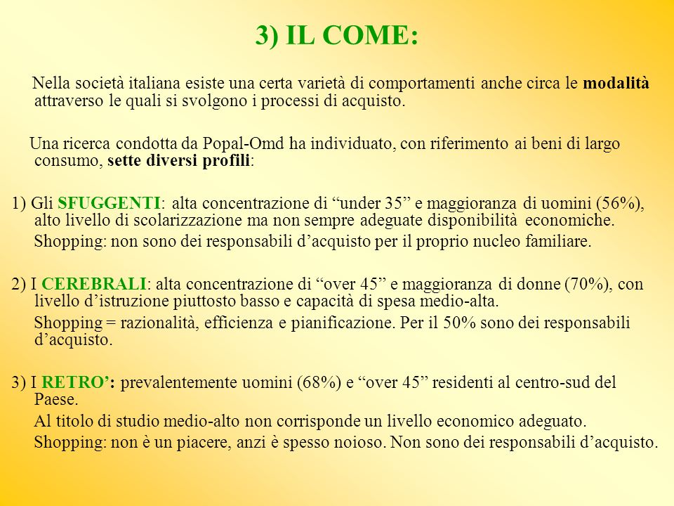 3) IL COME: