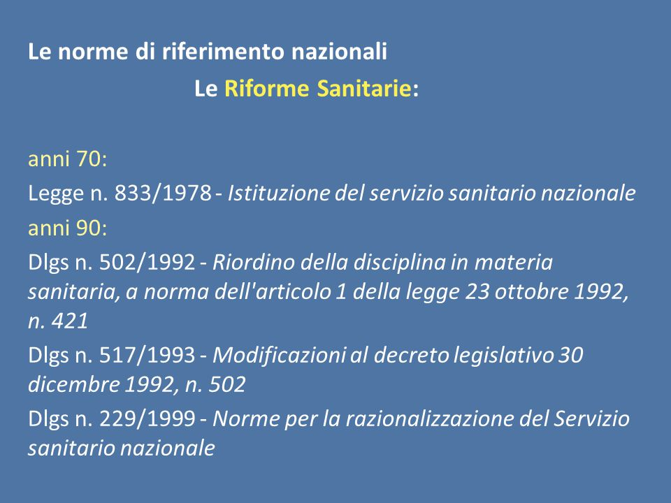 Le norme di riferimento nazionali Le Riforme Sanitarie:
