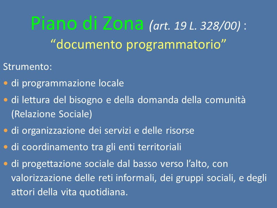 Piano di Zona (art. 19 L. 328/00) : documento programmatorio