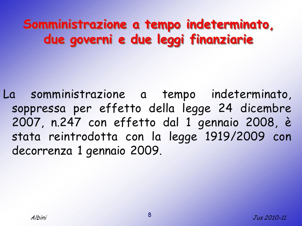Somministrazione a tempo indeterminato, due governi e due leggi finanziarie