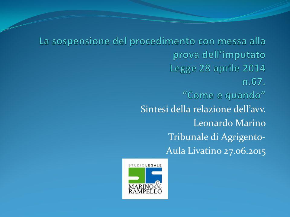 La sospensione del procedimento con messa alla prova dell'imputato Legge 28 aprile 2014 n.67. Come e quando