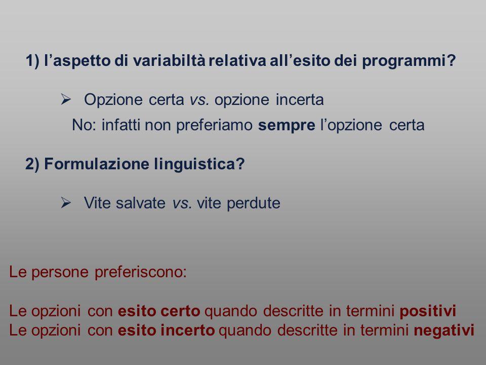 1) l'aspetto di variabiltà relativa all'esito dei programmi