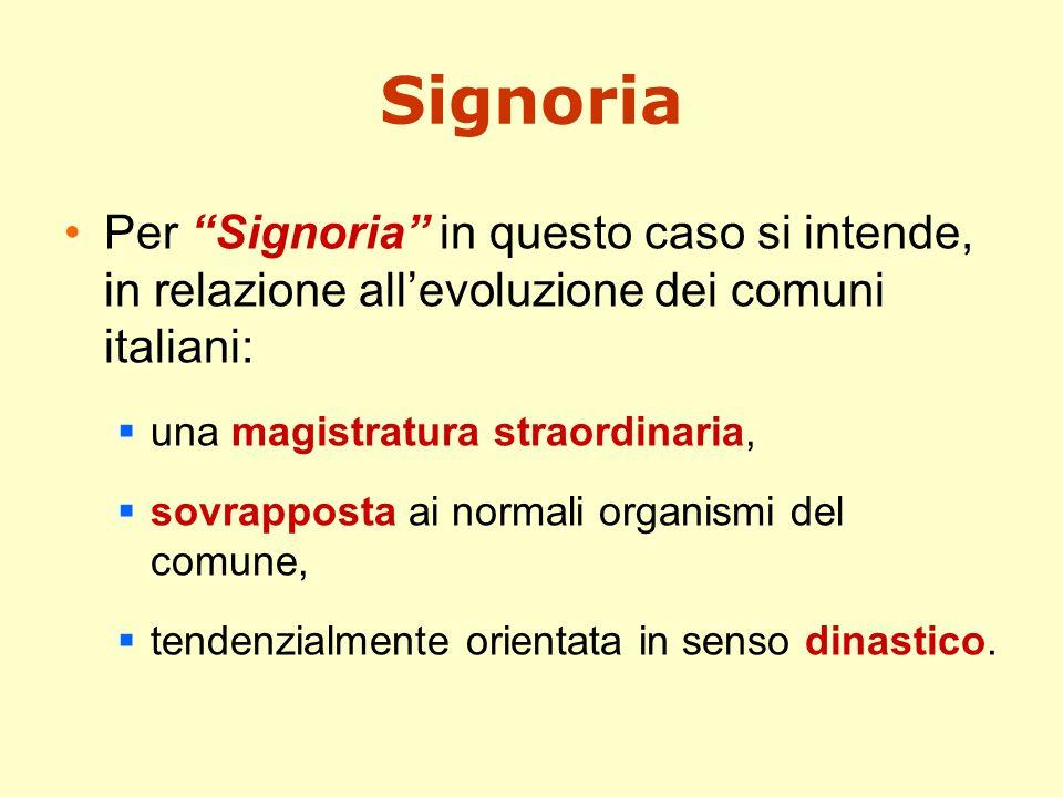 Signoria Per Signoria in questo caso si intende, in relazione all'evoluzione dei comuni italiani:
