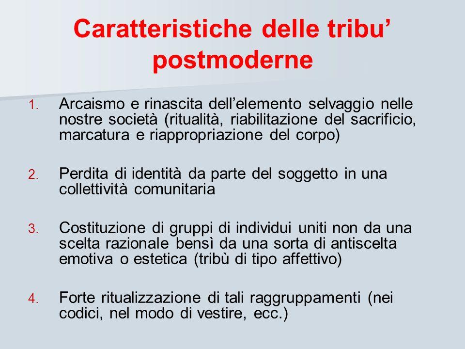 Caratteristiche delle tribu' postmoderne
