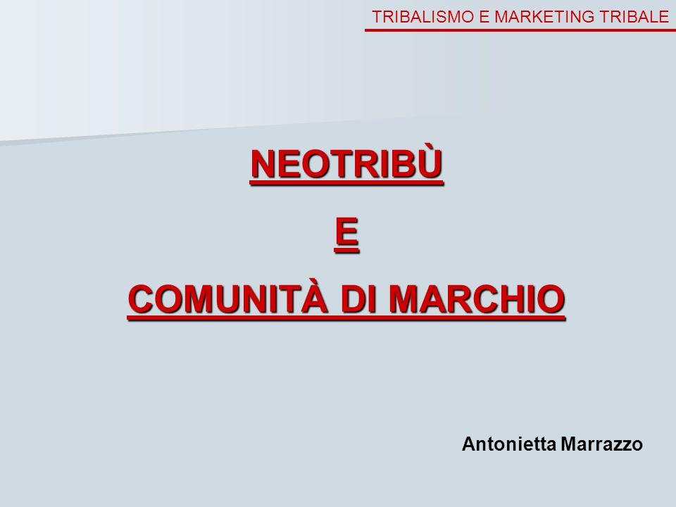 NEOTRIBÙ E COMUNITÀ DI MARCHIO