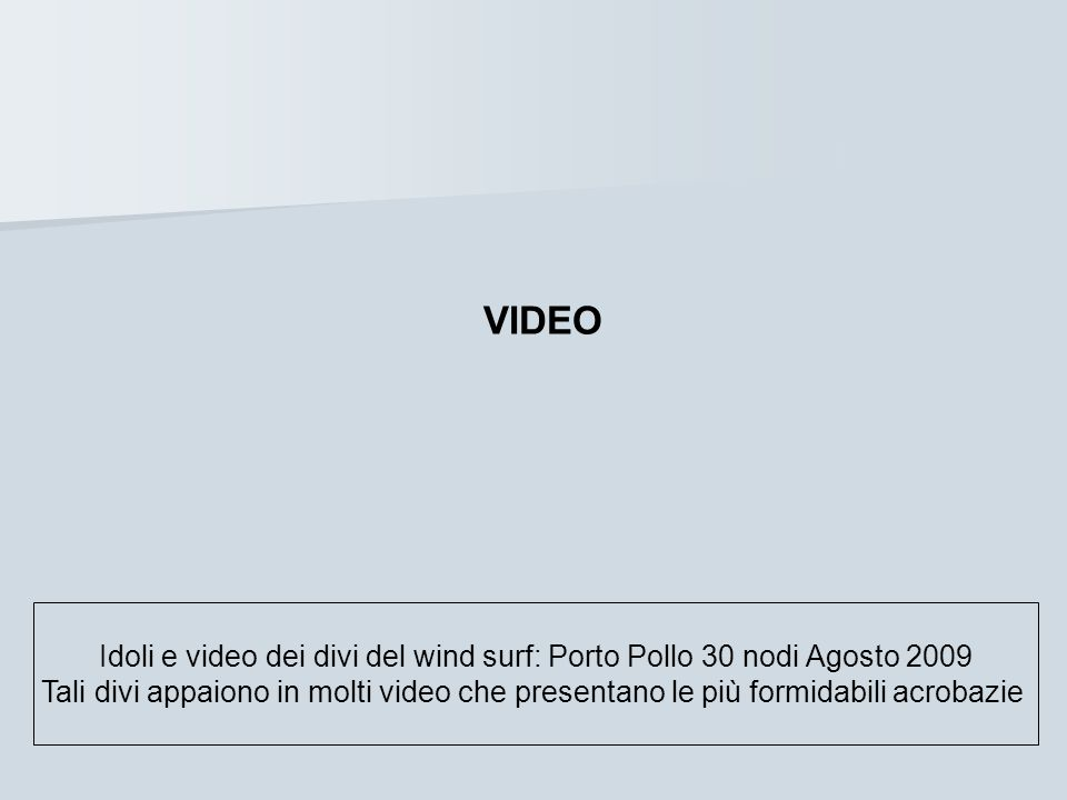 Idoli e video dei divi del wind surf: Porto Pollo 30 nodi Agosto 2009