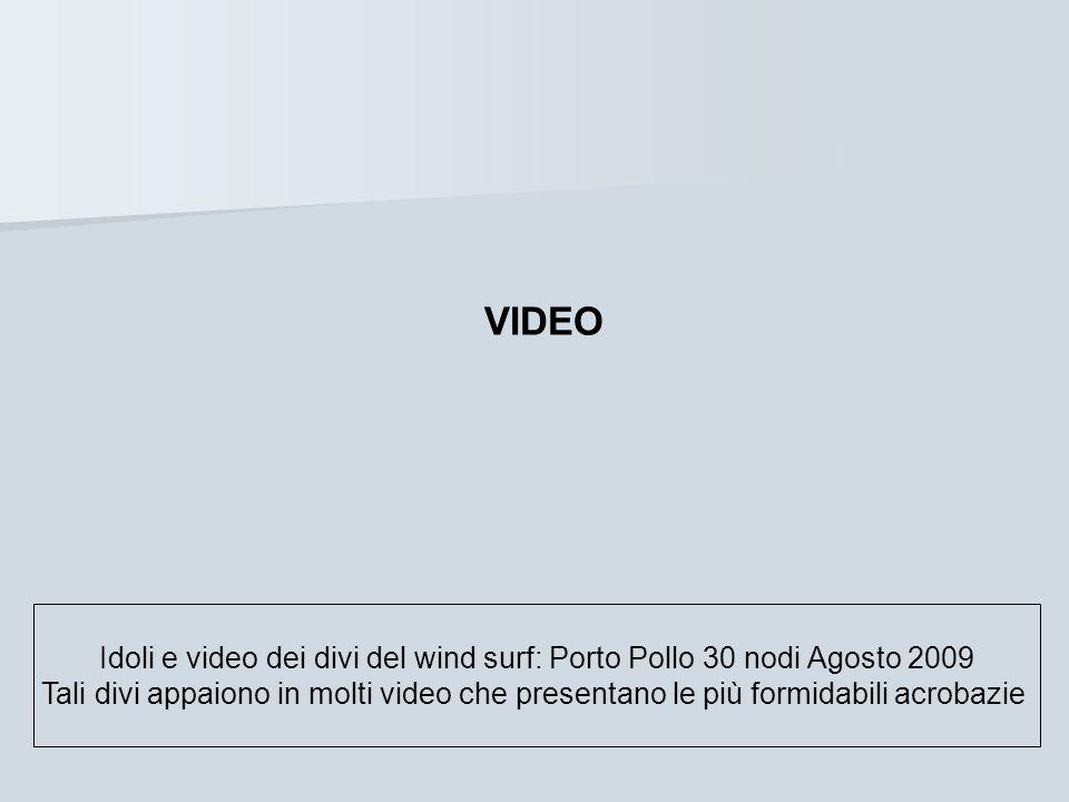 Idoli e video dei divi del wind surf: Porto Pollo 30 nodi Agosto 2009