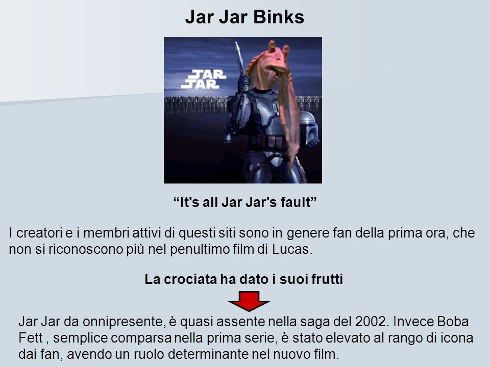 It s all Jar Jar s fault La crociata ha dato i suoi frutti