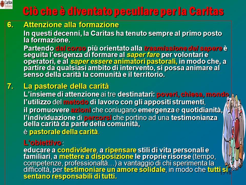 Ciò che è diventato peculiare per la Caritas