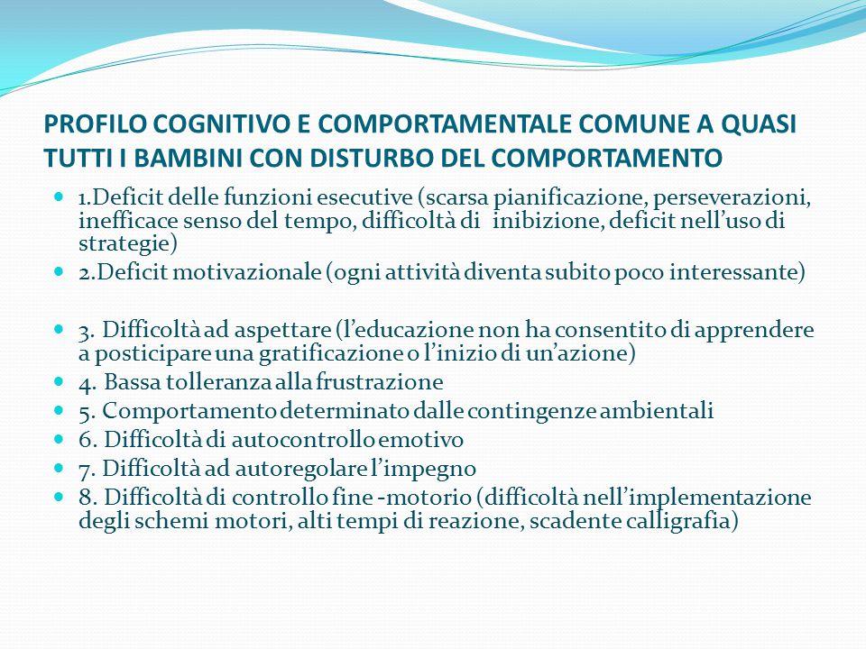PROFILO COGNITIVO E COMPORTAMENTALE COMUNE A QUASI TUTTI I BAMBINI CON DISTURBO DEL COMPORTAMENTO