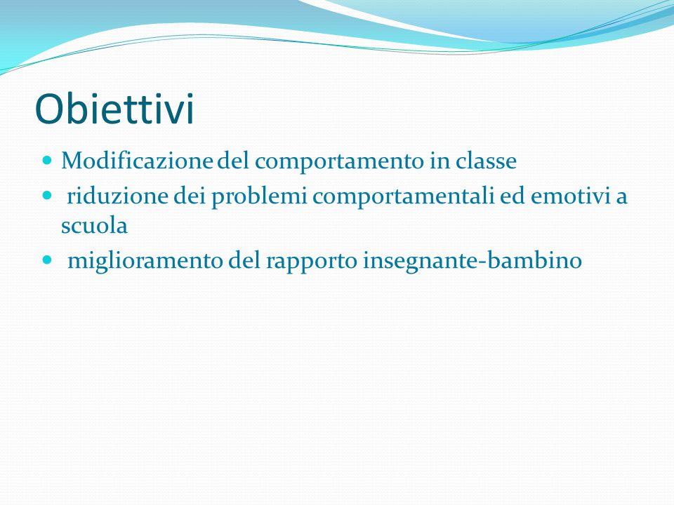 Obiettivi Modificazione del comportamento in classe