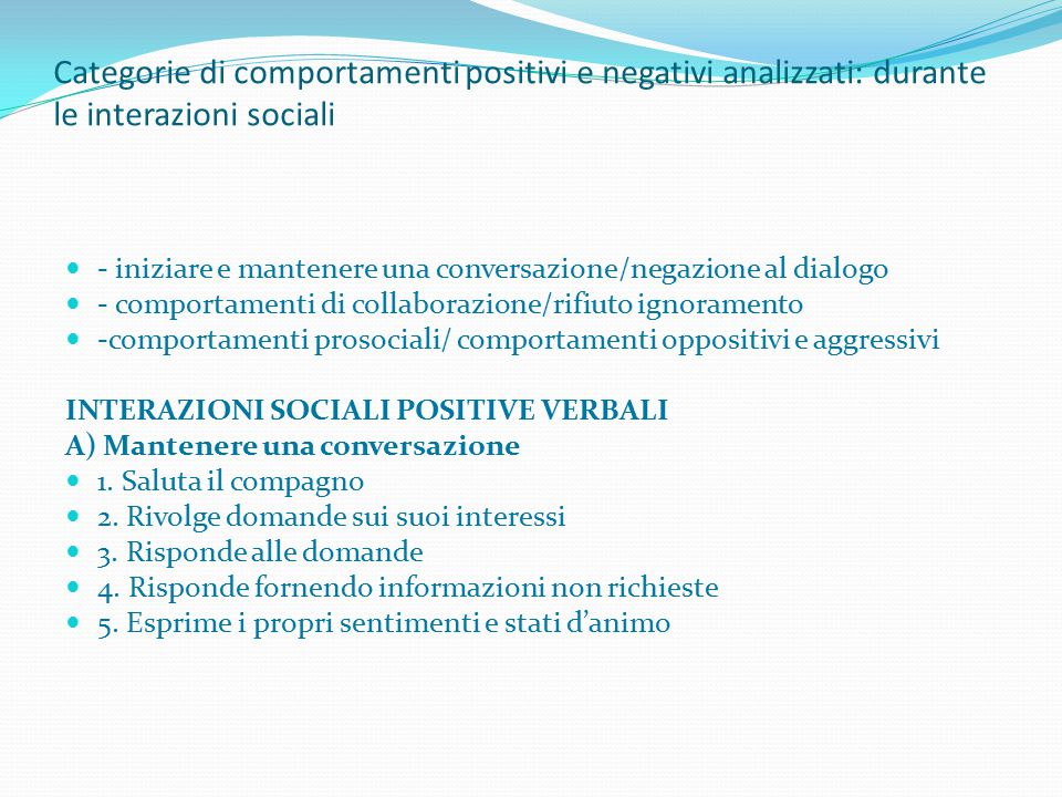 Categorie di comportamenti positivi e negativi analizzati: durante le interazioni sociali