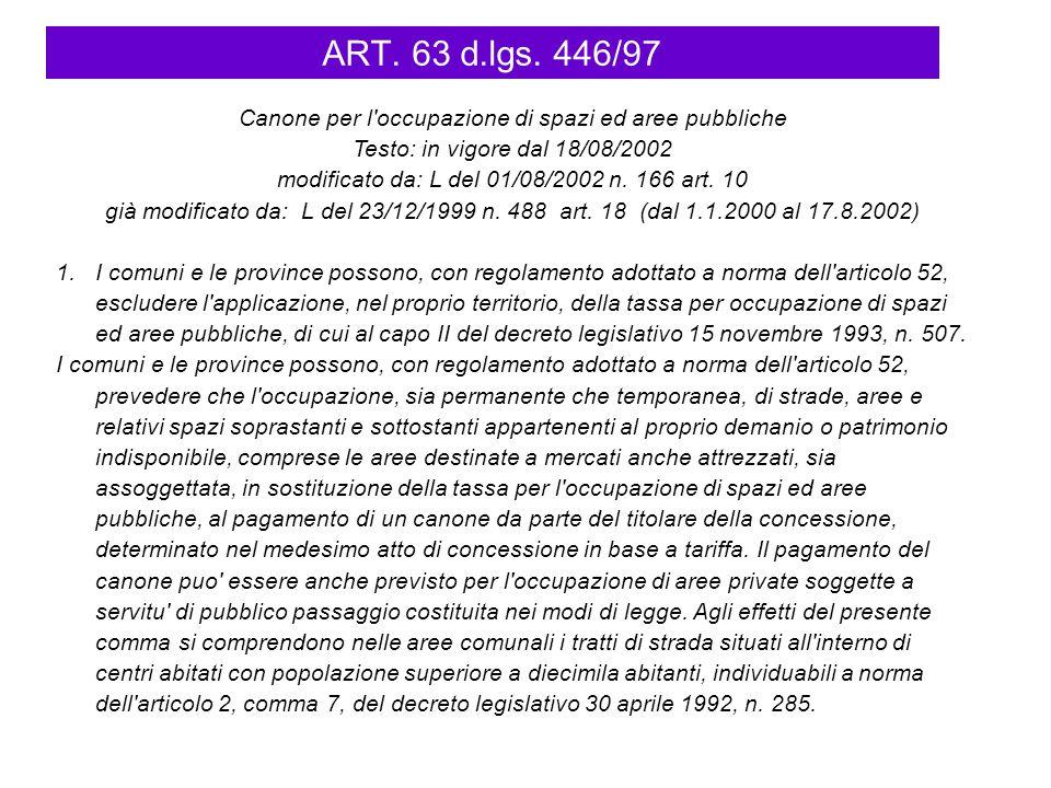 ART. 63 d.lgs. 446/97 Canone per l occupazione di spazi ed aree pubbliche. Testo: in vigore dal 18/08/2002.